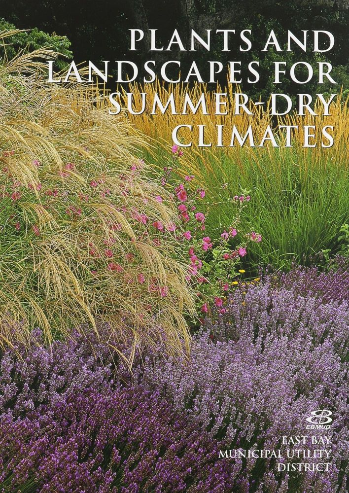 Plants and Landscapes for Summer-Dry Climates of the San Francisco Bay Region. East Bay MUD, Nora Harlow.