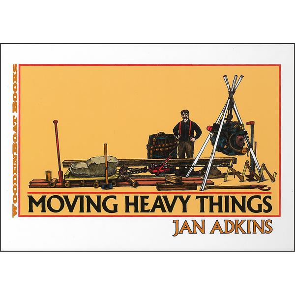 Moving Heavy Things. Jan Adkins.