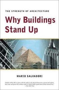 Why Buildings Stand Up. Salvadori.