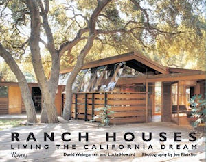 Ranch Houses: Living the California Dream. Lucia Howard, David Weingarten, Ace Architects.