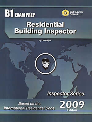 Residential Building Inspector Study Guide and Practice Questions Workbook. Cliff Berger.