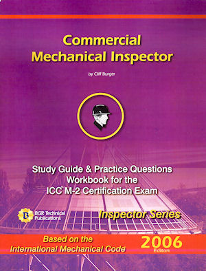 Commercial Mechanical Inspector Study Guide and Practice Questions Workbook. Cliff Berger.