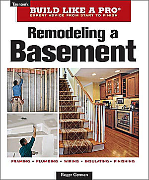 Remodeling a Basement. Roger German.