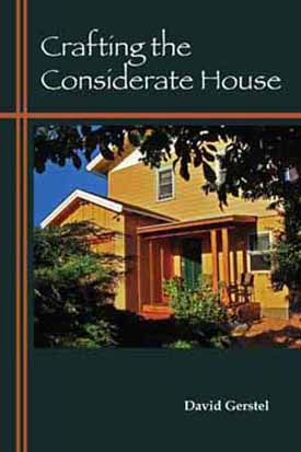 Crafting the Considerate House. David Gerstel.