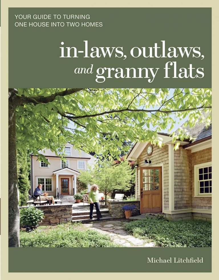 In-laws, Outlaws, & Granny Flats. Michael Litchfield.