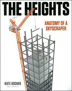 The Heights: Anatomy of a Skyscraper. Kate Ascher.