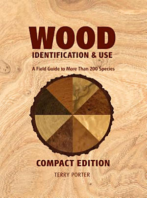 Wood Identification & Use (Compact Edition). Terry Porter.
