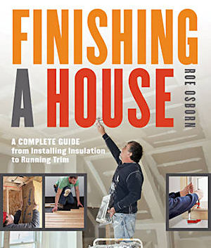Finishing a House. Roe Osborn.
