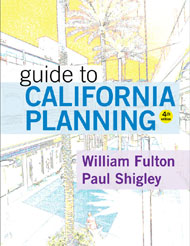 Guide To California Planning, 5th. Edition. William Fulton, Paul Shigley.