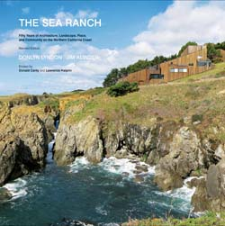 The Sea Ranch: Fifty Years of Architecture, Landscape, Place, and Community on the Northern California Coast. Jim Alinder Donlyn Lyndon, Lawrence Halprin, Donald Canty, Contributor.