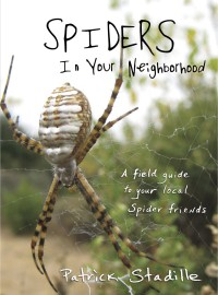 Spiders in Your Neighborhood. Patrick Stadille.