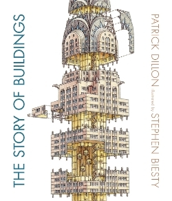 The Story of Buildings. Patrick Dillon, Stephen, Biesty, Author.