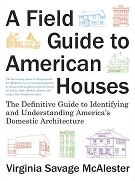 Field Guide to American Houses. Virginia Savage McAlester.