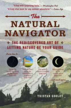 The Natural Navigator: The Rediscovered Art of Letting Nature Be Your Guide. Tristan Gooley.