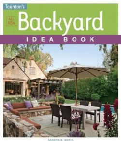 All New Backyard Idea Book. Sandra Soria.