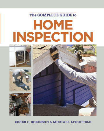 The Complete Guide to Home Inspection. Roger Robinson, Michael, Litchfield, Author.