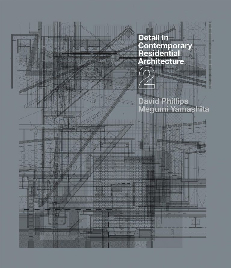 Detail in Contemporary Residential Architecture 2 [With CDROM]. David Phillips, Megumi Yamashita.
