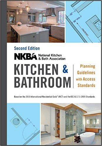 NKBA Kitchen and Bathroom Planning Guidelines with Access Standards 2nd Edition. National Kitchen, Bath Association.