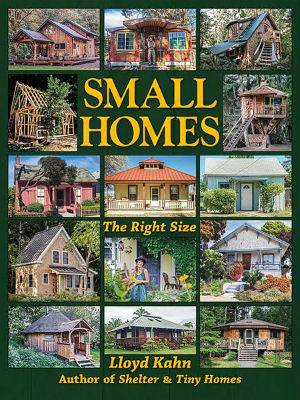Small Homes, the Right Size. Lloyd kahn.