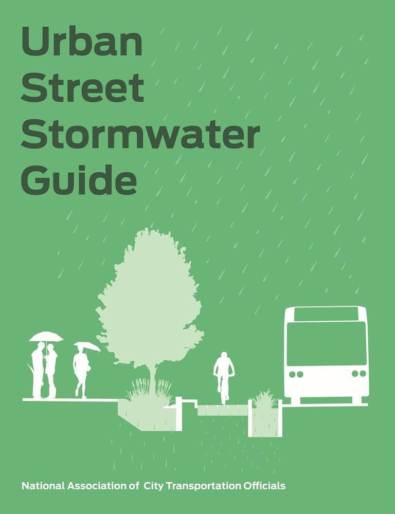 Urban Street Stormwater Guide. National Association of City Transportation Officials, NACTO.