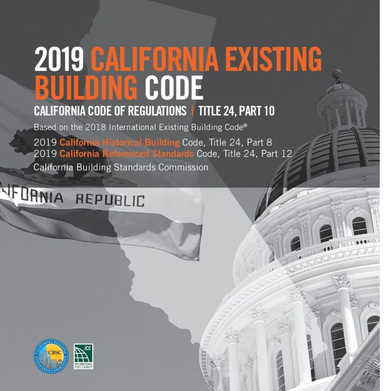 2019 California Existing Building Code, Title 24, Part 10 (Includes Parts 8 & 12). CBSC - ICC 5512L19.