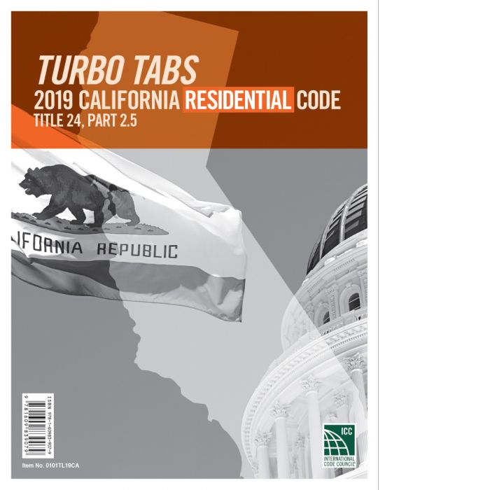 Turbo Tabs: 2019 California Residential Code, Title 24, Part 2.5. ICC / 0101TL19CA.