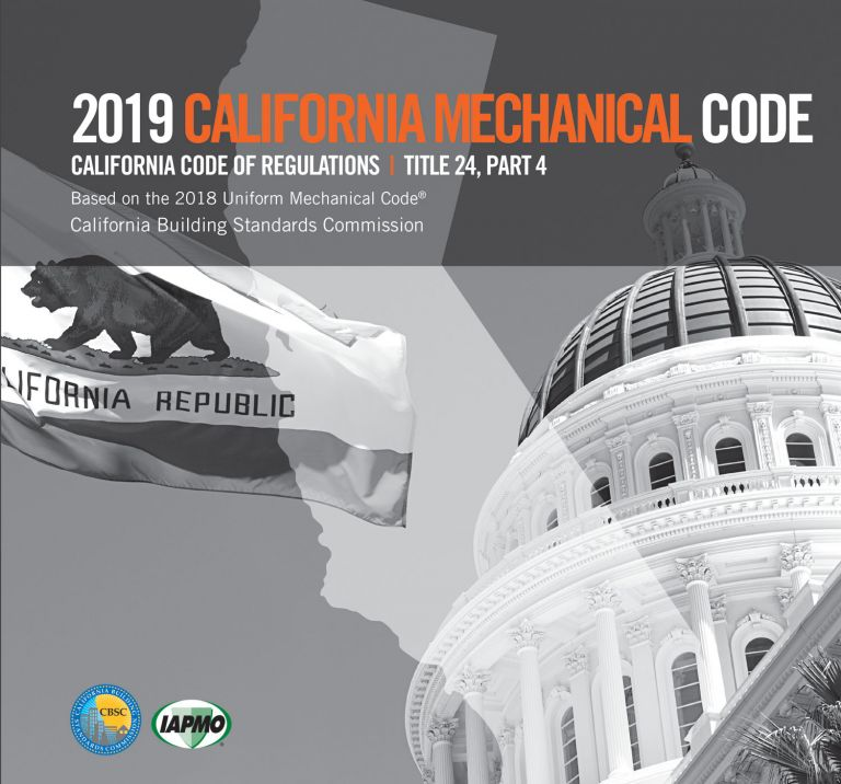 2019 California Mechanical Code, Title 24 Part 4. CBSC-IAPMO.