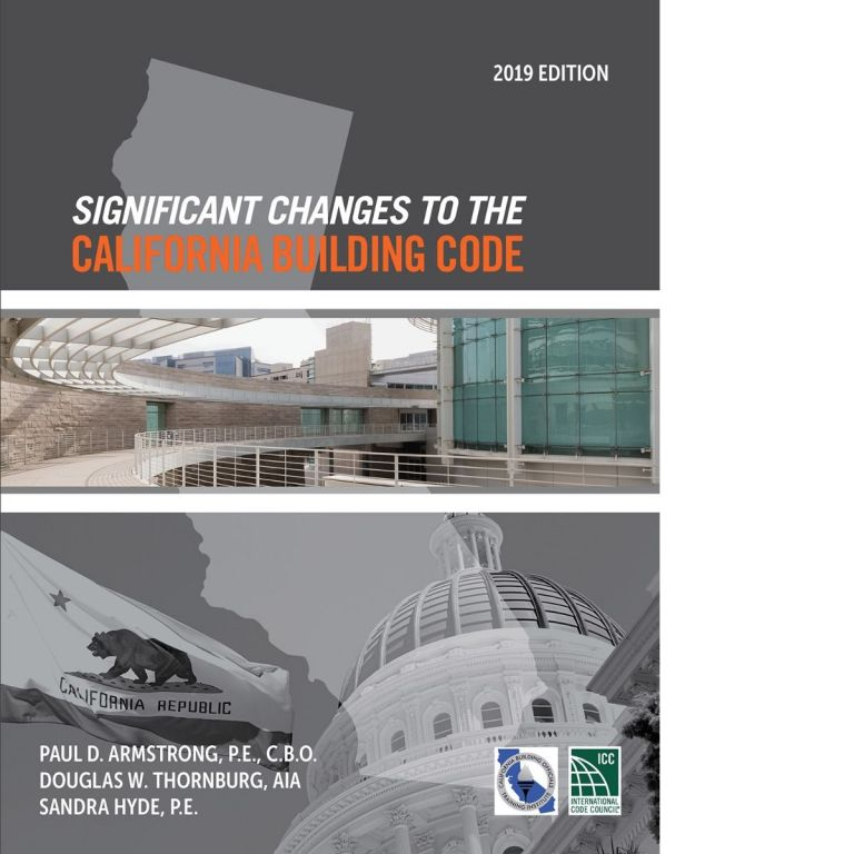 Significant Changes to the California Building Code 2019. Douglas Thornburg David Armstrong, Sandra Hyde.