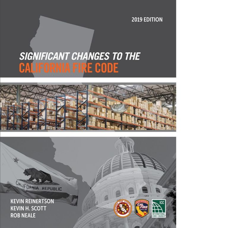 Significant Changes to the California Fire Code 2019. Kevin Scott Kevin Reinertson, Rob Neale 5592S19.
