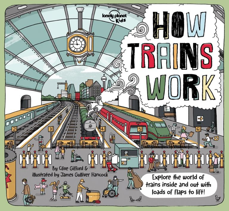 How Trains Work. Clive Gifford, James G. Hancock.