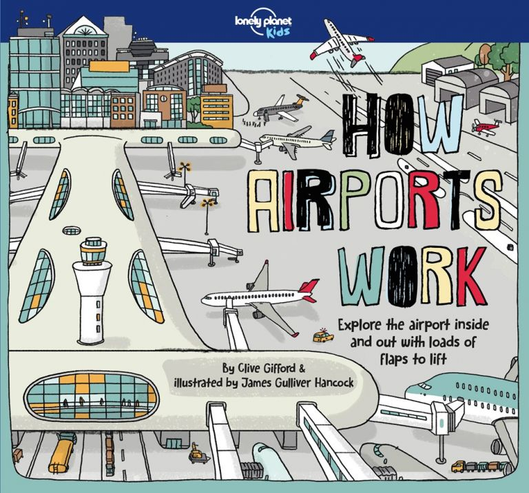 How Airports Work. Clive Gifford, James G. Hancock.