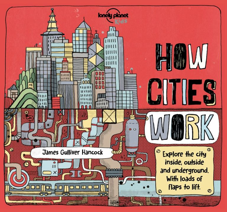 How Cities Work. James Gulliver Hancock.
