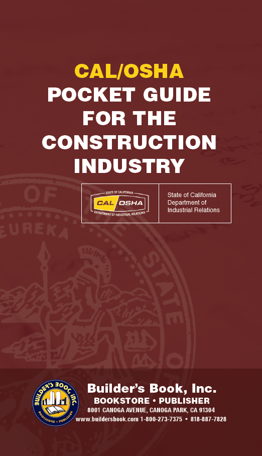 CAL/OSHA Pocket Guide for the Construction Industry. State of California Dept of Industrial Relations.