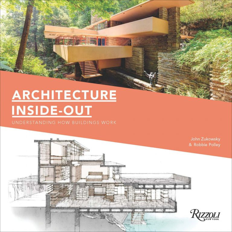 Architecture Inside-Out. John Zukowsky, Robbie Polley.