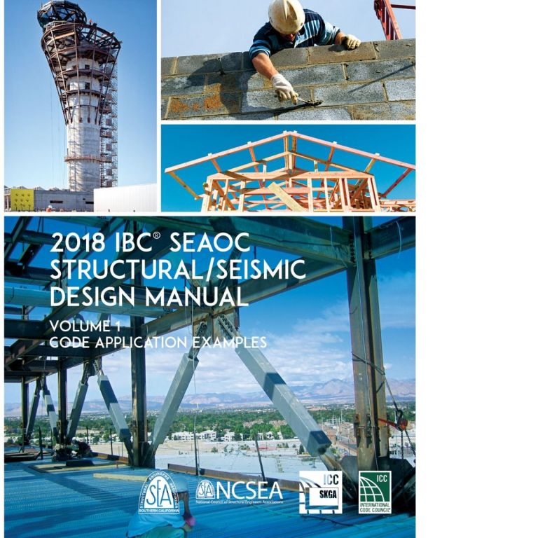2018 IBC SEAOC Structural/Seismic Design Manual Volume 1: Code Application Examples. SEAOC 9011S181.