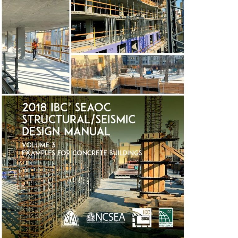 2018 IBC SEAOC Structural/Seismic Design Manual Volume 3: Examples for Concrete Buildings. SEAOC 9011S183.