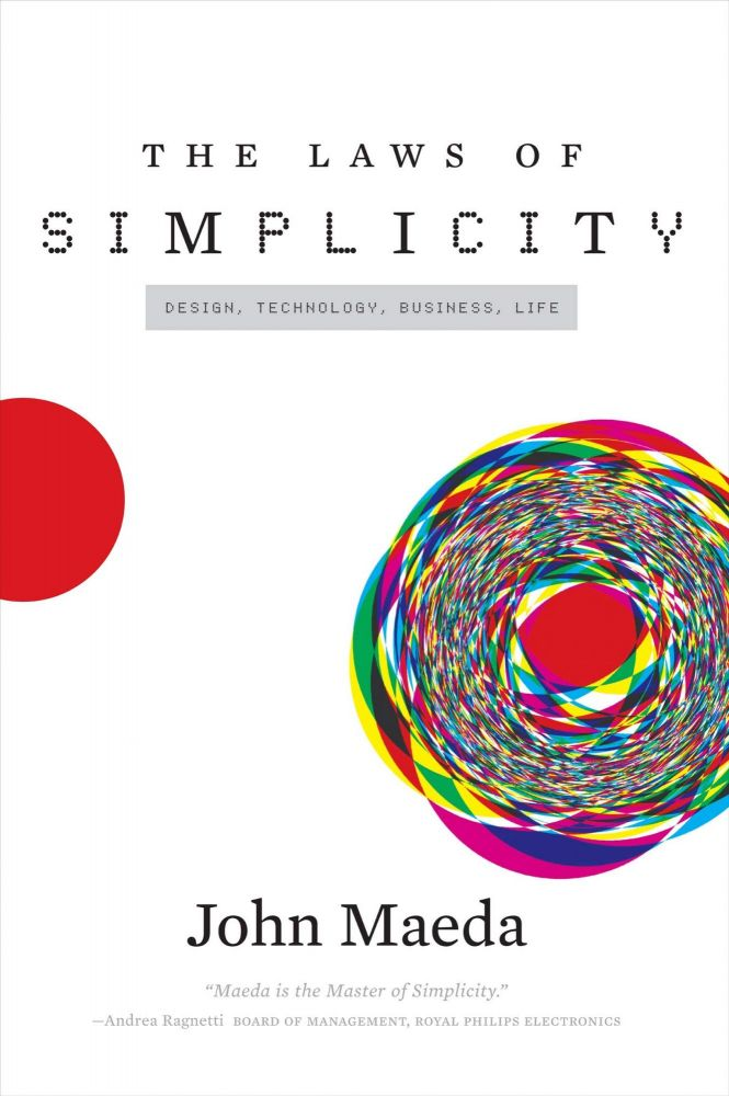 The Laws of SImplicity. John Maeda.
