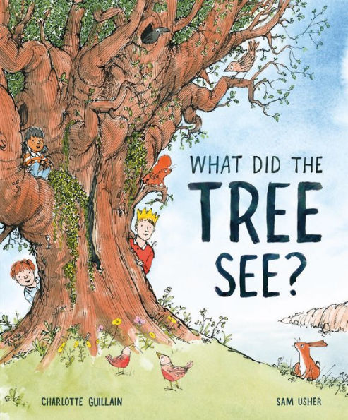 What Did the Tree See. Charlotte Guillain.