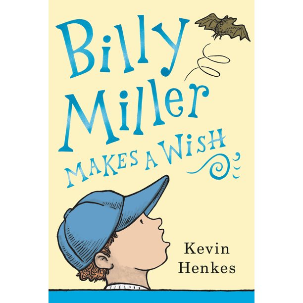 Billy Miller Makes a Wish. Kevin Henkes.