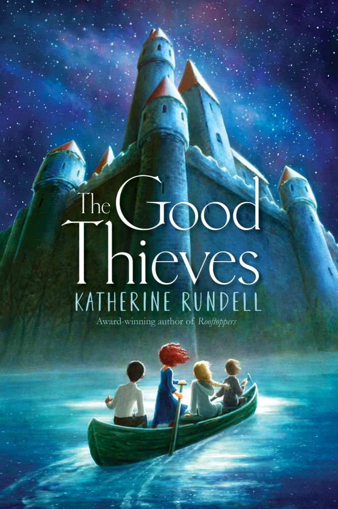 The Good Thieves. Katherine Rundell.