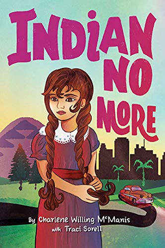 Indian No More. Charlene Willing McManis.
