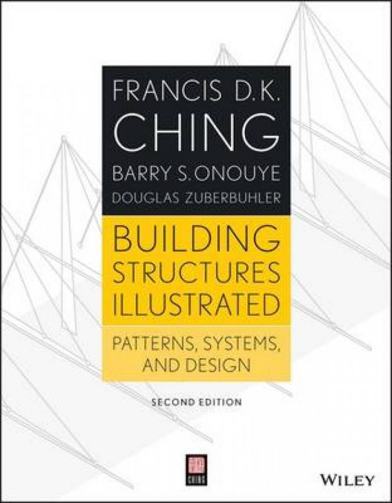 Building Structures Illustrated, 2nd Edition. Francis D. K. Ching.