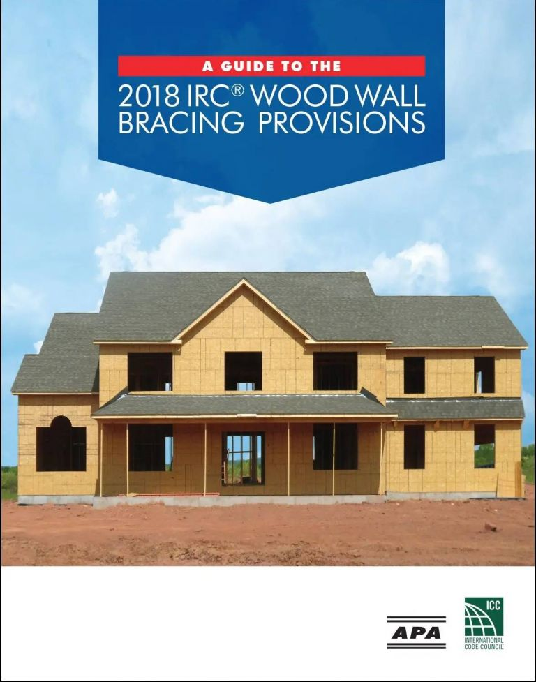 Guide to the 2018 IRC® Wood Wall Bracing Provisions. American Plywood Association International Code Council.
