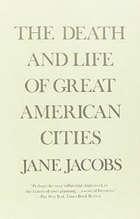 Death & Life Of Great American Cities. Jane Jacobs.