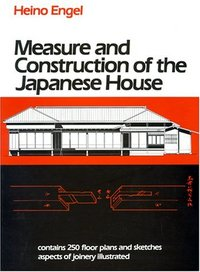 Measure & Construction of the Japanese House. Engel.