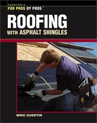 Roofing With Asphalt Shingles. Mike Guertin