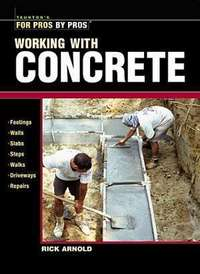 Working with Concrete. Rick Arnold