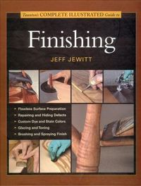 Complete Illustrated Guide to Finishing. Jeff Jewitt