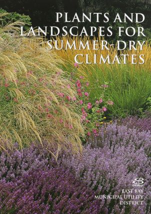 Plants and Landscapes for Summer-Dry Climates of the San Francisco Bay Region. East Bay MUD, Nora...