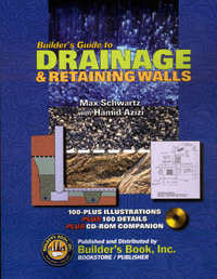 Builder's Guide to Drainage & Retaining Walls. Max Schwartz, Hamid Azizi